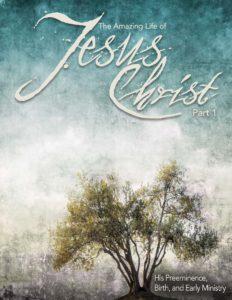 The Amazing Life of Jesus Christ - Part 1