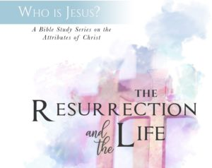 Who is Jesus- The Resurrection and Life - Big Dream Ministries