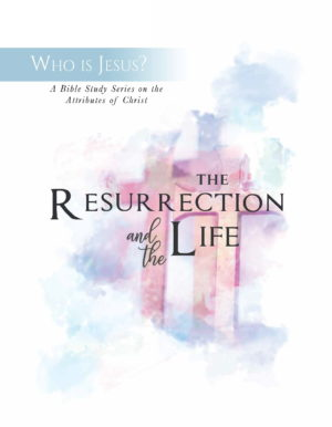 Who is Jesus - Resurrection and Life - Big Dream Ministries