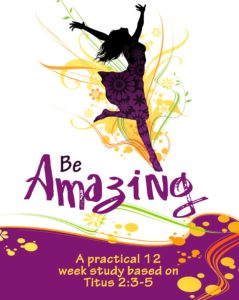 Be Amazing Women's BIble Study - Big Dream Ministries