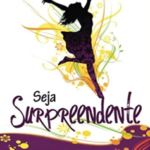 Seja Surpreendente - Big Dream Ministries